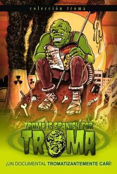Troma is Spanish for Troma on-line gratuito
