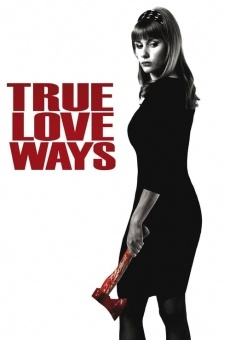 Película: True Love Ways