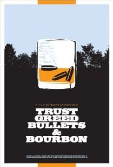 Ver película Trust, Greed, Bullets & Bourbon