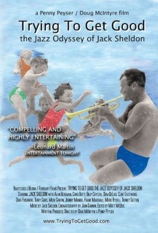 Ver película Trying to Get Good: The Jazz Odyssey of Jack Sheldon