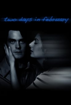 Two Days in February on-line gratuito