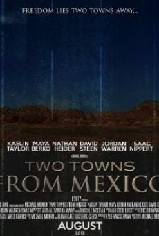 Two Towns from Mexico streaming en ligne gratuit