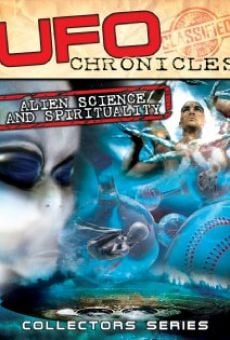 Película: UFO Chronicles: Alien Science and Spirituality
