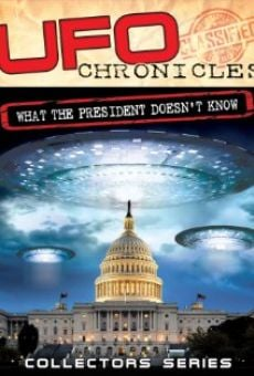 UFO Chronicles: What the President Doesn't Know on-line gratuito