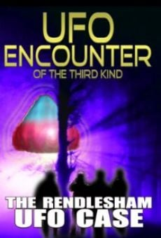 Película: UFO Encounter of the Third Kind: The Rendlesham UFO Case