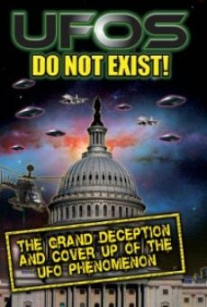 Ver película UFO's Do Not Exist! The Grand Deception and Cover-Up of the UFO Phenomenon