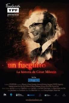 Un fueguito, la historia de César Milstein online