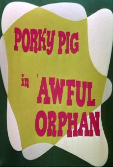 Looney Tunes' Porky Pig: Awful Orphan online streaming