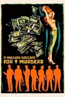 Ver película Un millón de dólares por siete asesinos