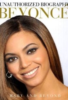 Unauthorized Biography Beyonce: Baby and Beyond Online Free