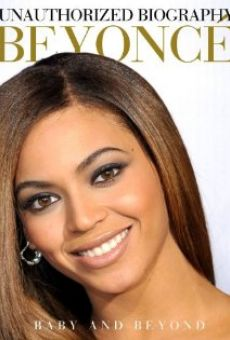 Unauthorized Biography Beyonce: Baby and Beyond online