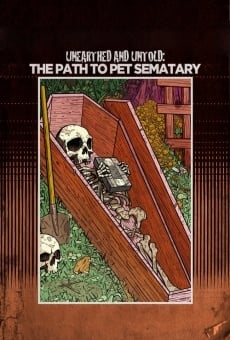 Unearthed & Untold: The Path to Pet Sematary online free