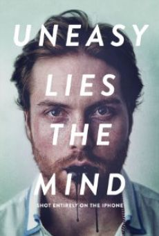 Película: Uneasy Lies the Mind