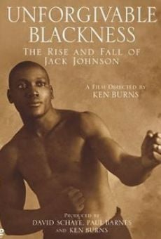 Unforgivable Blackness: The Rise and Fall of Jack Johnson online