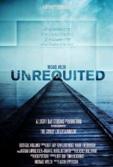 Watch Unrequited online stream