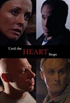 Watch Until the Heart Stops online stream