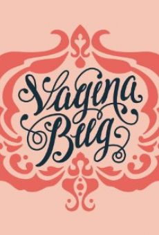 Watch Vagina Bug online stream