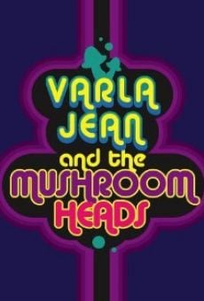 Varla Jean and the Mushroomheads online free