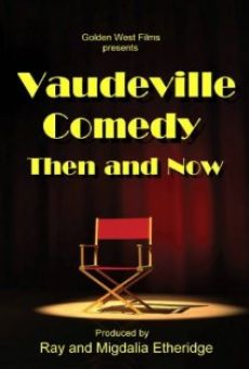 Ver película Vaudeville Comedy, Then and Now