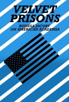 Ver película Velvet Prisons: Russell Jacoby on American Academia