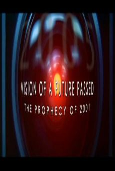 Vision of a Future Passed: The Prophecy of 2001