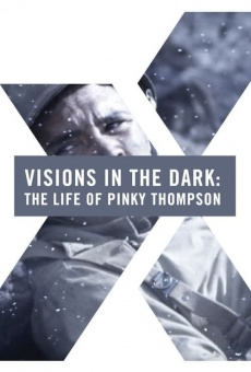 Visions in the Dark: The Life of Pinky Thompson gratis