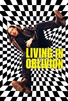 Living in Oblivion on-line gratuito