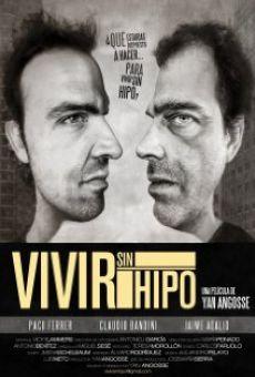 Watch Vivir sin hipo online stream