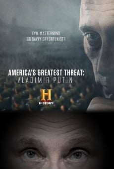 America's Greatest Threat: Vladimir Putin on-line gratuito