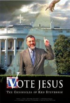 Vote Jesus: The Chronicles of Ken Stevenson online free