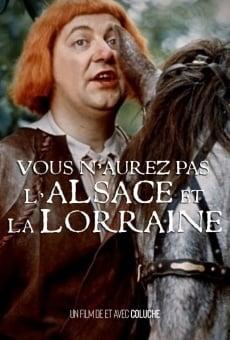 Vous n'aurez pas l'Alsace et la Lorraine online