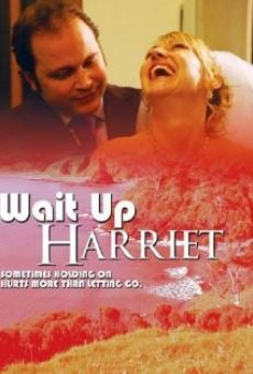 Película: Wait Up Harriet