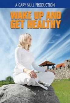 Película: Wake Up and Get Healthy