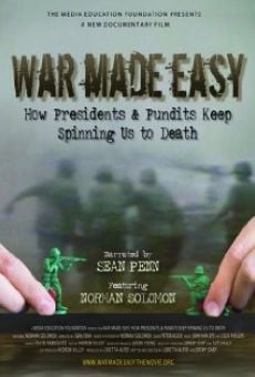 Ver película War Made Easy: How Presidents & Pundits Keep Spinning Us to Death