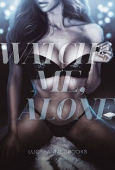 Watch Me, Alone online streaming