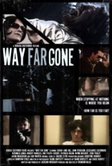 Way Far Gone on-line gratuito
