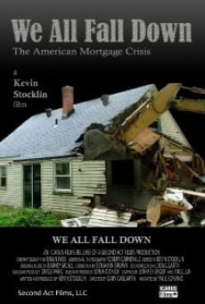 We All Fall Down: The American Mortgage Crisis on-line gratuito