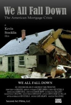 Película: We All Fall Down: The American Mortgage Crisis