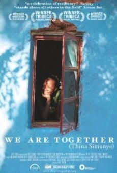 Película: We Are Together (Thina Simunye)