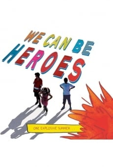 We Can Be Heroes on-line gratuito