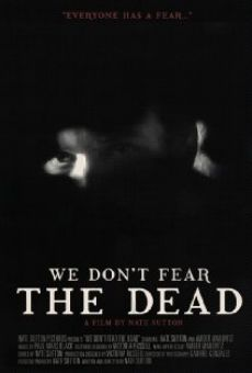 We Don't Fear the Dead on-line gratuito