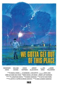 Película: We Gotta Get Out of This Place