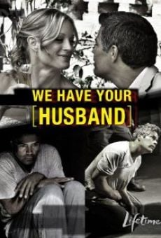 Ver película We Have Your Husband