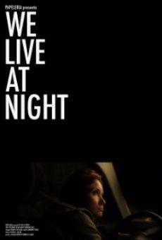We Live At Night