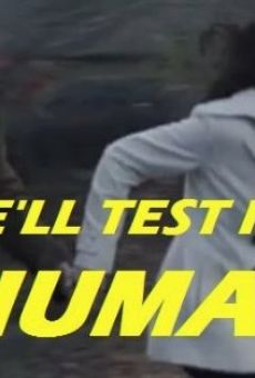 Ver película We'll Test It on Humans
