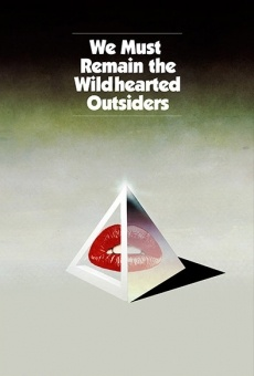 Watch We Must Remain the Wildhearted Outsiders online stream