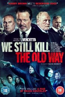 Película: We Still Kill the Old Way