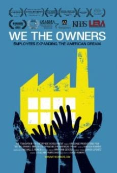 We the Owners: Employees Expanding the American Dream on-line gratuito