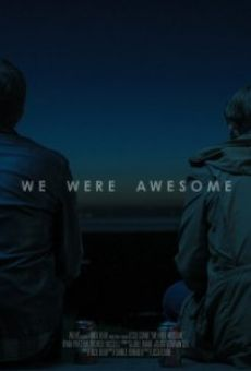Película: We Were Awesome