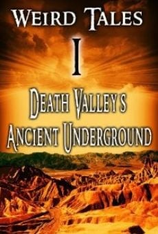 Weird Tales #1 Death Valley's Ancient Underground on-line gratuito